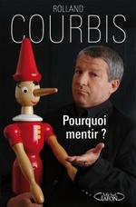 Courbis_pourquoi_mentir_3